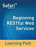 Beginning RESTful Web Services: A Safari Tutorial