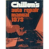 Chilton's Auto Repair Manual 1973: American Cars from 1966-1973 ~ Chiltons