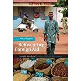 img - for Reinventing Foreign Aid [Paperback] [2008] First Edition Ed. William R. Easterly book / textbook / text book