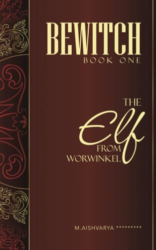 Bewitch Book One: The Elf from Worwinkel PDF