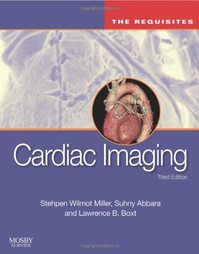 Cardiac Imaging: The Requisites, 3e (Requisites in...