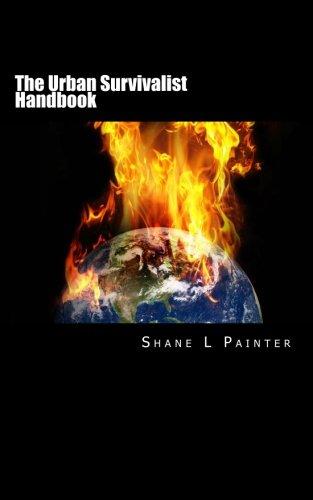 The Urban Survivalist Handbook
