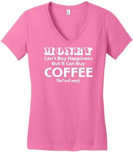 Money Can'T Buy Happiness But It Can Buy Coffee Juniors V-Neck Large True Pink