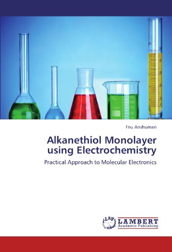 Alkanethiol Monolayer using Electrochemistry: Practical Approach to Molecular Electronics