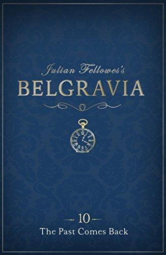 Julian Fellowes's Belgravia Episode 10: The Past Comes Back (Kindle Single)