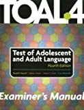 TOAL 4 Test of Adolescent and Adult Language 2007 Edition (Complete Kit)