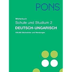 PONS Wörterbuch für Schule und Studium. Deutsch-Ungarisch