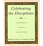 Celebrating the Disciplines: A Journal Workbook to Accompany ``Celebration of Discipline'' (0060698675) by Foster, Richard J.