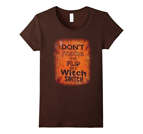 [Women's HALLOWEEN SHIRT/ COSTUME: DON'T MAKE ME FLIP MY WITCH SWITCH Large Brown] (Switch Witch Costume)