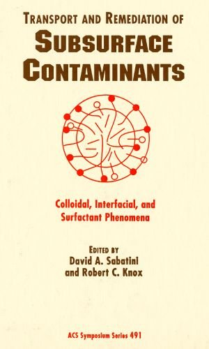 Transport and Remediation of Subsurface Contaminants: Colloidal, Interfacial, and Surfactant Phenomena (ACS Symposium Series) PDF