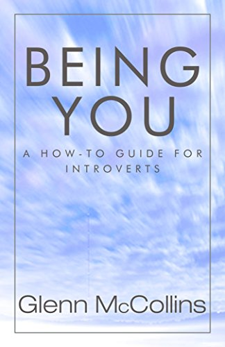 Being You: A How-To Guide for Introverts