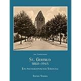 St. Gertrud 1860-1945: Ein photographischer Streifzug