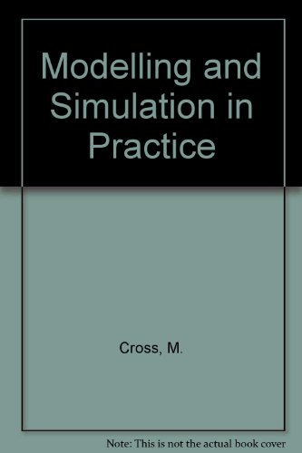 Modelling and Simulation in Practice