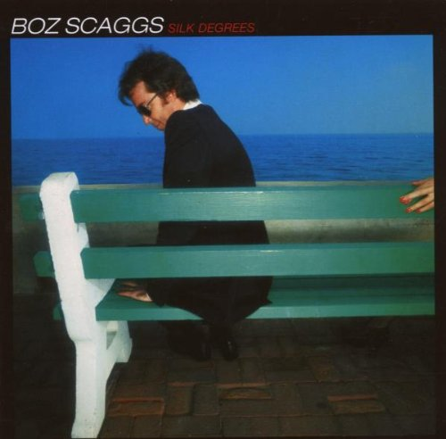 Boz Scaggs - Silk Degrees(1976) - Zortam Music