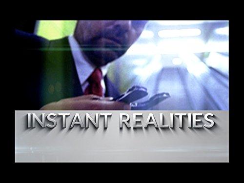 Instant Realities - Season 1