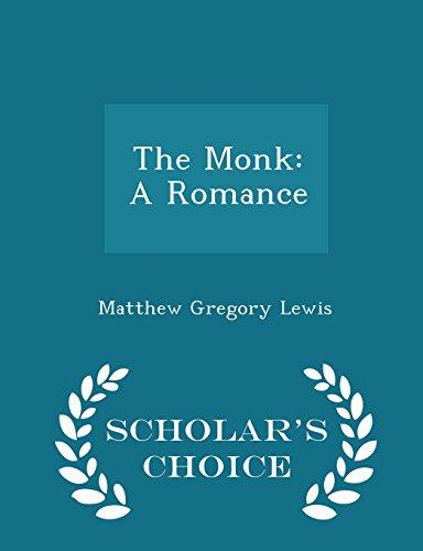 The Monk: A Romance - Scholar's Choice Edition