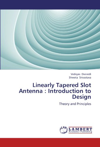 Linearly Tapered Slot Antenna : Introduction to Design: Theory and Principles