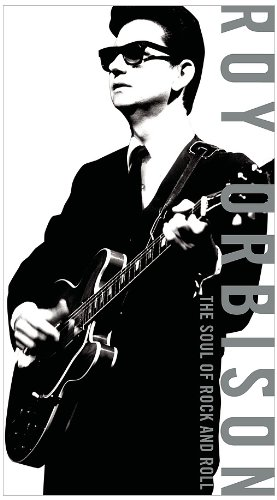 Roy Orbison - The Soul of Rock and Roll - Zortam Music