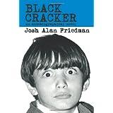 Black Cracker ~ Josh Alan Friedman