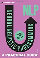 Introducing Neurolinguistic Programming (NLP): A Practical Guide Front Cover