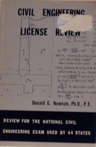 Civil engineering license review: Review for the national civil engineering exam used by 44 states, Newnan, Donald G