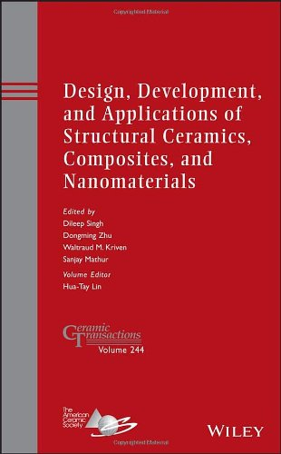 Design, Development, And Applications Of Structural Ceramics, Composites, And Nanomaterials: Ceramic Transactions, Volume 244 (Ceramic Transactions Series)