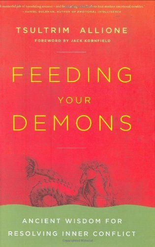 Feeding Your Demons: Ancient Wisdom for Resolving Inner Conflict by Tsultrim Allione (2008-04-08)