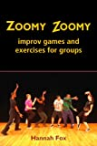 Zoomy Zoomy: Improv games and exercises for groups