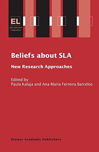 Beliefs about SLA: New Research Approaches (Educational Linguistics)