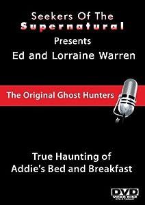 Ed and Lorraine Warren: True Haunting of Addie?s Bed and Breakfast