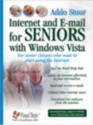 Internet and E-mail for Seniors with Windows Vista: For Senior Citizens Who Want to Start Using the Internet (Computer Books for Seniors series)