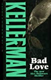 Bad Love (0316905194) by JONATHAN KELLERMAN