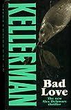 Bad Love (0316905194) by JONATHAN KELLERMAN