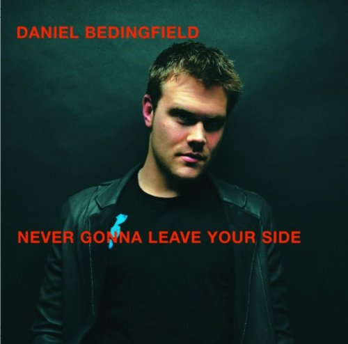 Daniel Bedingfield - Never Gonna Leave Your Side - Zortam Music