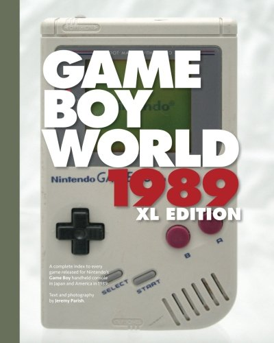 game-boy-world-1989-xl-color-edition-a-history-of-nintendo-game-boy-vol-i-unofficial-and-unauthorize