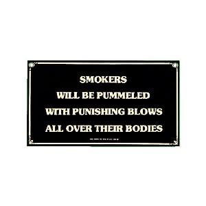 Smokers Will Be Pummeled No Smoking Porcelain Metal Tin Sign