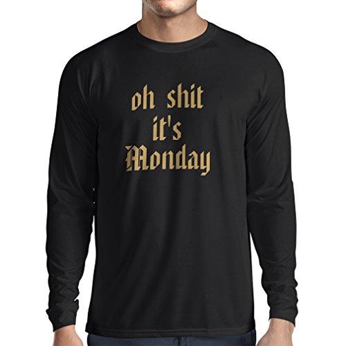 T-shirt manica lunga da uomo Oh Shit it's Monday I hate Mondays (Small Nero Oro)