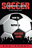 SOCCER: A Spectators Guide