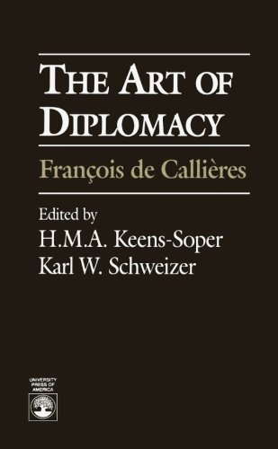The Art of Diplomacy:   Francois de Callieres