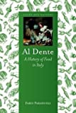 img - for Fabio Parasecoli: Al Dente : A History of Food in Italy (Hardcover); 2014 Edition book / textbook / text book
