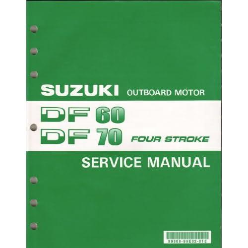 Suzuki Outboard Motor Df60 Df70 Four Stroke Service Manual
