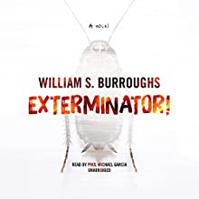 Exterminator!: A Novel Audiobook by William S. Burroughs Narrated by Paul Michael Garcia