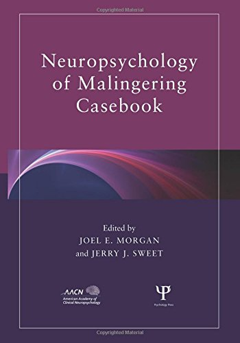 Neuropsychology of Malingering Casebook (American Academy of Clinical Neuropsychology/Psychology Press Continuing Education)