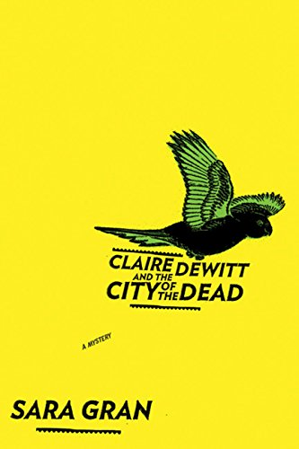 Image of Claire DeWitt and the City of the Dead (Claire DeWitt Novels)