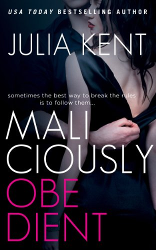 Maliciously Obedient (Book 1) by Julia Kent