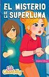 img - for Lili Chantilly 6: El misterio de la superluna book / textbook / text book