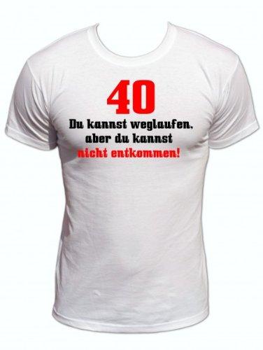 40 du kannst weglaufen aber du kannst nicht entkommen fun t shirt 40. Black Bedroom Furniture Sets. Home Design Ideas