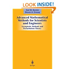 Advanced Mathematical Methods for Scientists and Engineers: Asymptotic Methods and Perturbation Theory (v. 1)