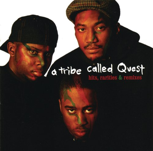 A Tribe Called Quest - Hits, Rarities & Remixes - Zortam Music