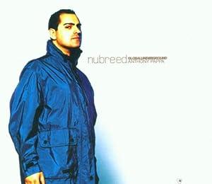 Global Underground: Anthony Pappa - Nu Breed 1